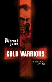Rebecca Levene - Cold Warriors