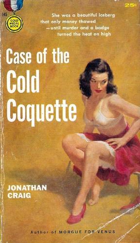 Case of the cold coquette
