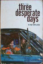 Three Desperate Days
