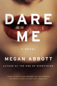 Dare-Me-Novel-by-Megan-Abbott