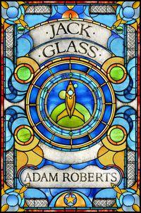 JACK-GLASS-by-adam-roberts