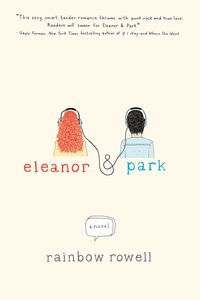 Eleanor and Park - Rowell