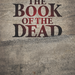 The Book of the Dead & Unearthed: Rejackets!