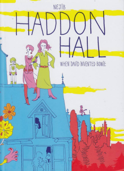 Haddon-hall_when_david_invented_bowie_nejib_selfmadehero_cover